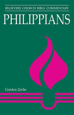 Philippians: Believers Church Bible Commentary - Believers Church Bible Commentary (Paperback)