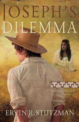 Joseph's Dilemma: Return to Northkill, Book 2 - Return to Northkill 2 (Hardback)