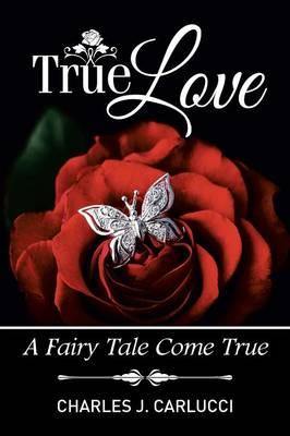 True Love: A Fairy Tale Come True (Paperback)