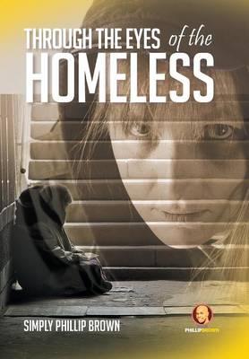 Through the Eyes of the Homeless (Hardback)