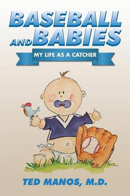 Baseball and Babies: My Life as a Catcher (Paperback)