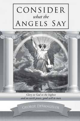 Consider What the Angels Say (Paperback)