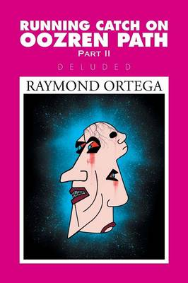 Running Catch on Oozren Path Part II: Deluded (Paperback)
