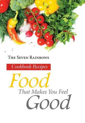 seven foods make you feel happy Find out if food can make people happy at howstuffworks you might even feel guilty and disgusted with yourself the science of happiness has figured out why certain foods make us happy.
