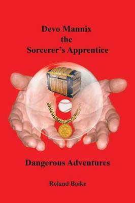 Devo Mannix the Sorcerer's Apprentice: Dangerous Adventures (Paperback)