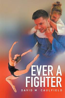 Ever a Fighter: The Adventures of Katherine Wilkinson (Paperback)