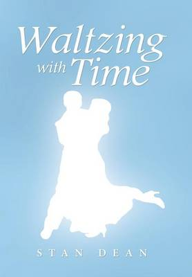 Waltzing with Time (Hardback)