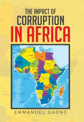 The Impact of Corruption in Africa (Hardback)