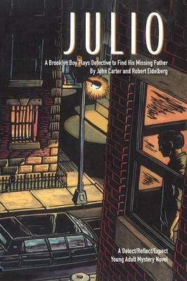 Julio: A Brooklyn Boy Plays Detective to Find His Missing Father (Paperback)