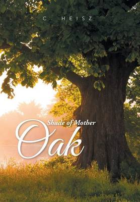 Shade of Mother Oak (Hardback)