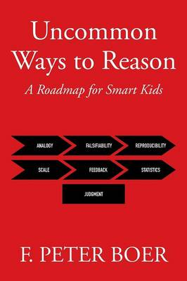 Uncommon Ways to Reason: A Roadmap for Smart Kids (Paperback)
