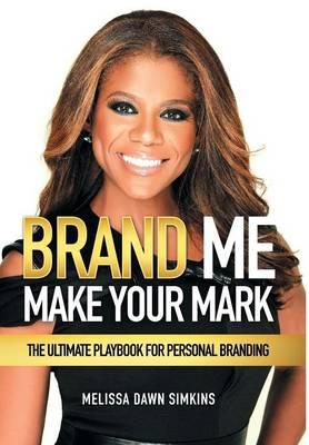 Brand Me: Make Your Mark (Hardback)