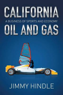 California Oil and Gas, a Business of Sports and Economy (Paperback)