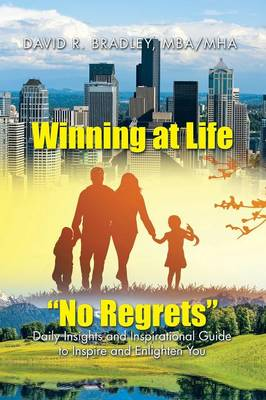 Winning at Life No Regrets: Daily Insights and Inspirational Guide to Inspire and Enlighten You (Paperback)