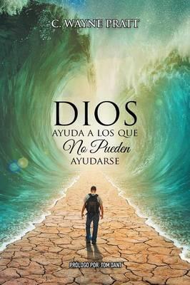 Dios Ayuda a Los Que No Pueden Ayudarse (Paperback)