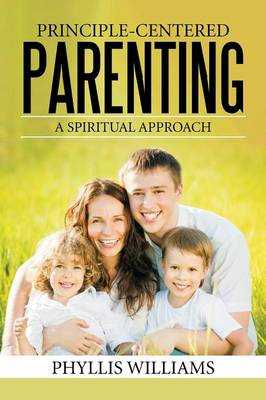 Principle-Centered Parenting: A Spiritual Approach (Paperback)