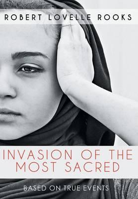 Invasion of the Most Sacred (Hardback)