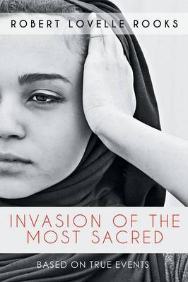 Invasion of the Most Sacred (Paperback)