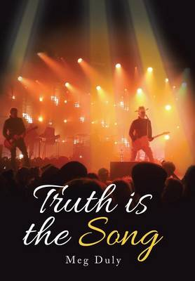 Truth Is the Song (Hardback)