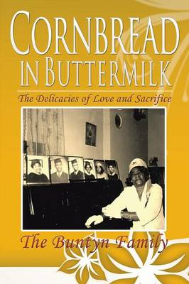 Cornbread in Buttermilk: The Delicacies of Love and Sacrifice (Paperback)