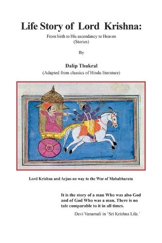 Life Story of Lord Krishna: From Birth to His Ascendancy to Heaven (Paperback)