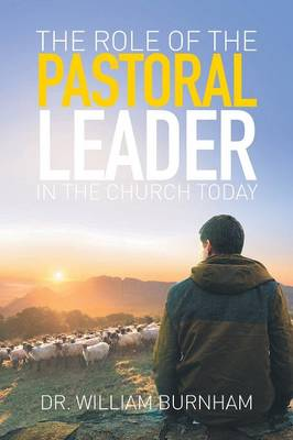 The Role of the Pastoral Leader in the Church Today (Paperback)