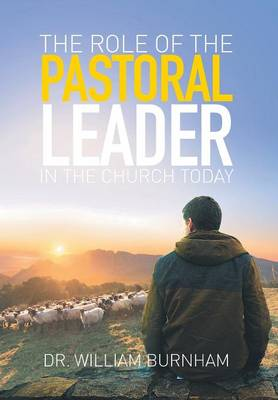 The Role of the Pastoral Leader in the Church Today (Hardback)