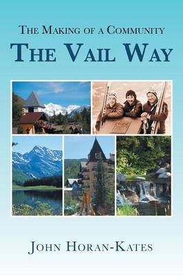 The Making of a Community - The Vail Way (Paperback)