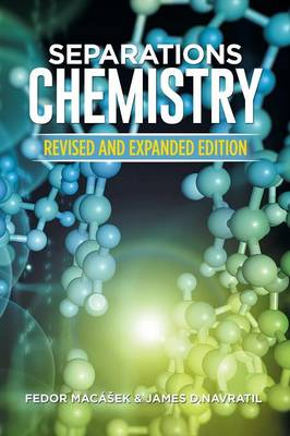 Separations Chemistry: Revised and Expanded Edition (Paperback)