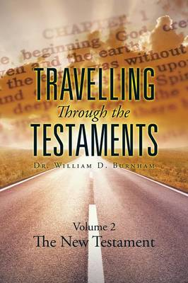 Travelling Through the Testaments Volume 2: The New Testament (Paperback)