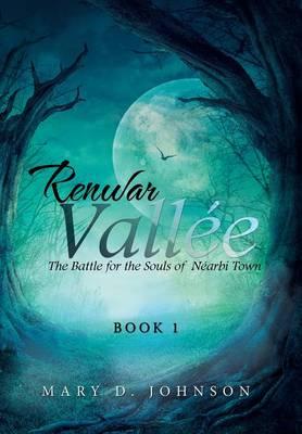 Renwar Vall e: The Battle for the Souls of N arbi Town (Hardback)