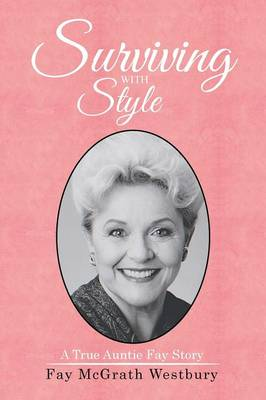 Surviving with Style: A True Auntie Fay Story (Paperback)