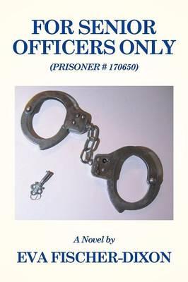 For Senior Officers Only: (prisoner # 170650) (Paperback)