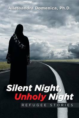 Silent Night, Unholy Night: Refugee Stories (Paperback)