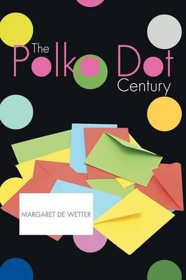 The Polka Dot Century (Paperback)