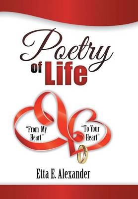 Poetry of Life: From My Heart to Your Heart (Hardback)