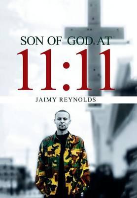 Son of God at 11: 11 (Hardback)