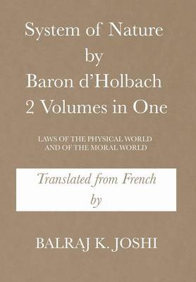 System of Nature by Baron d'Holbach 2 Volumes in One: Laws of the Physical World and of the Moral World (Hardback)