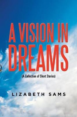 A Vision in Dreams: A.J Dobbs (Paperback)