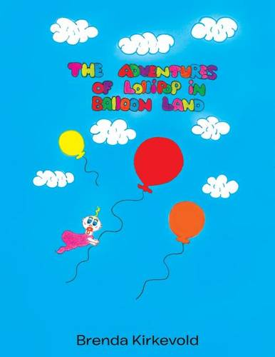 The Adventures of Lollipop in Balloon Land (Paperback)