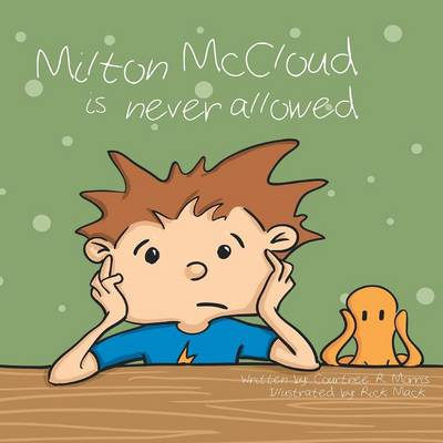 Milton McCloud Is Never Allowed (Paperback)