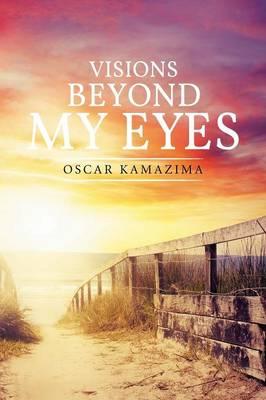 Visions Beyond My Eyes (Paperback)