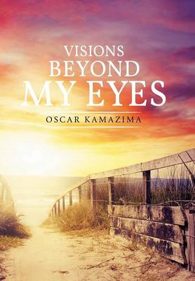 Visions Beyond My Eyes (Hardback)