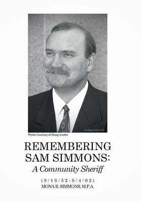 Remembering Sam Simmons: A Community Sheriff (Hardback)