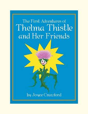 The First Adventures of Thelma Thistle and Her Friends (Paperback)
