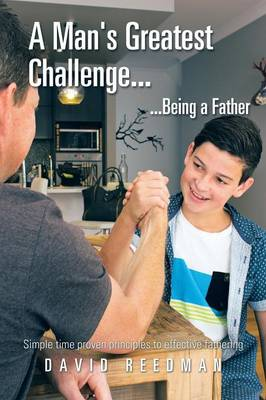 A Man's Greatest Challenge... ...Being a Father (Paperback)