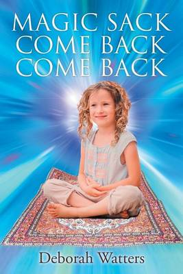 Magic Sack Come Back Come Back (Paperback)