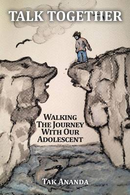 Talk Together: Walking the Journey with Our Adolescent (Paperback)