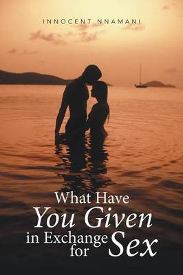 What Have You Given in Exchange for Sex (Paperback)