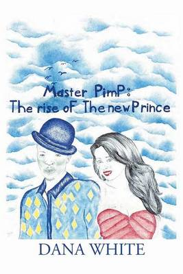 Master Pimp: The Rise of the New Prince (Paperback)